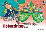 Flötenzirkus: Die Blockflötenschule für Kinder ab fünf Jahren. Band 2. Sopran-Blockflöte. Ausgabe mit CD.