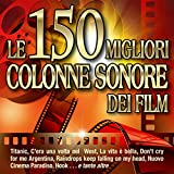 Le 150 migliori colonne sonore dei film - Titanic - C'era una volta nel West - La vita è bella - Don't cry for me Argentina - Raindrops keep falling on my head - Nuovo Cinema Paradiso - Hook