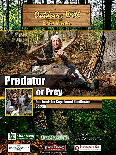 outdoors-with-eddie-brochin-predator-or-prey-gun-hunts-for-coyote-and-the-illusive-bobcat-ov