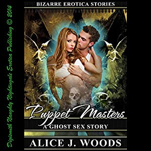 Puppet Masters A Ghost Sex Story Bizarre Erotica Stories Book 2