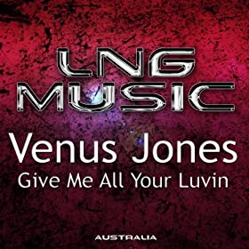 Venus Jones-Give Me All Your Luvin