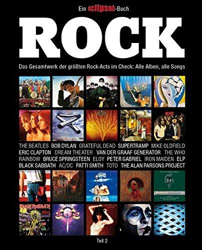 Rock: Das Gesamtwerk der größten Rock-Acts im Check, Teil 2. Ein Eclipsed-Buch. -
