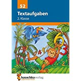 Textaufgaben 2. Klasse: Sachaufgaben - Übungsprogramm mit Lösungen für die 2. Klasse (Mathematik: Textaufgaben/Sachaufgaben, Band 52)