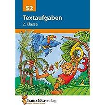 Textaufgaben 2. Klasse: Sachaufgaben - Übungsprogramm mit Lösungen für die 2. Klasse (Mathematik: Textaufgaben/Sachaufgaben)