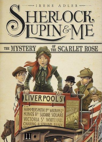 The Mystery of the Scarlet Rose (Sherlock, Lupin & Me) por Irene Adler