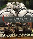 Cheval Percheron, Cheval du Monde