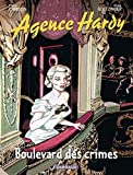 Agence Hardy, Tome 6 : Boulevard des crimes by Pierre Christin (2009-10-02)