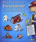 Ma Première Encyclopédie Larousse : L'encyclopédie des 4-7 ans
