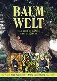 Baum-Welt: Eine Reise durch die Welt der Bäume - Fred Hageneder, Maria Trendelkamp