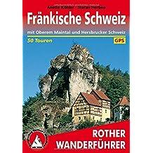 Fränkische Schweiz: mit Oberem Maintal und Hersbrucker Schweiz. 50 Touren. Mit GPS-Tracks. (Rother Wanderführer)