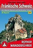 Fränkische Schweiz: mit Oberem Maintal und Hersbrucker Schweiz. 50 Touren. Mit GPS-Tracks. (Rother Wanderführer) - Anette Köhler