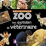 """Afficher """"Une saison au zoo<br /> Mon quotidien de vétérinaire"""""""