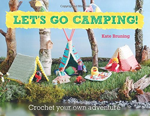 Let's Go Camping! From cabins to caravans, crochet your own camping Scenes por Kate Bruning