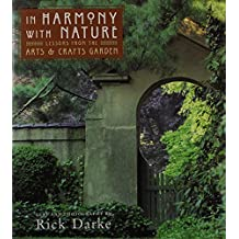 In Harmony With Nature: Lessons from the Arts and Crafts Garden by Rick Darke (2002-05-04)