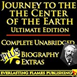 JOURNEY TO THE CENTER OF THE EARTH BY JULES VERNE ULTIMATE EDITION - Unabridged Complete Legendary Book PLUS BIOGRAPHY [ANNOTATED] (English Edition)