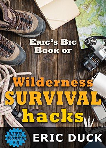 Erics-Big-Book-of-Wilderness-Survival-Hacks-Life-Hacks-4