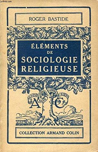 Eléments de sociologie religieuse. Collection Armand Colin (N° 187).