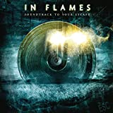 In Flames: Soundtrack to Your Escape (Re-Issue 2014) Special Edition Digipak (Audio CD)