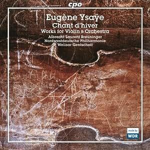 Eugène Ysaÿe: Works for Violin & Orchestra