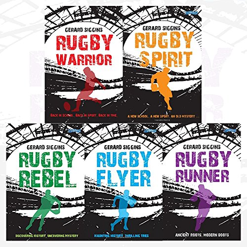 Rugby Spirit Series Gerard Siggins Collection 5 Books Bundles (Rugby Runner: Ancient Roots, Modern Boots,Rugby Flyer: Haunting history, thrilling tries,Rugby Rebel: Discovering History - Uncovering Mystery,Rugby Warrior: Back in school. Back in sport. Back in time.,Rugby Spirit: A new school, a new sport, an old mystery...)