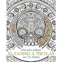 El camino a Mictlán: Libro para colorear