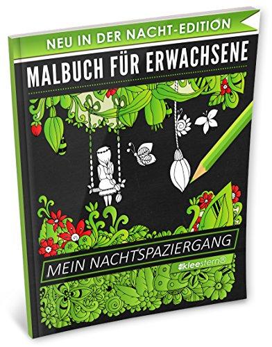 Malbuch für Erwachsene: Mein Nachtspaziergang (A4 Nacht Edition, 40+ Ausmalbilder, Ideal für Neon & Glitzerstifte, Kleestern®) (Schwarzes Papier-malbuch)