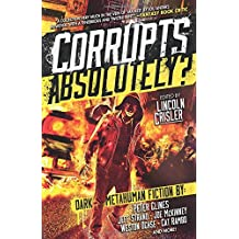 Corrupts Absolutely?: Dark Metahuman Fiction