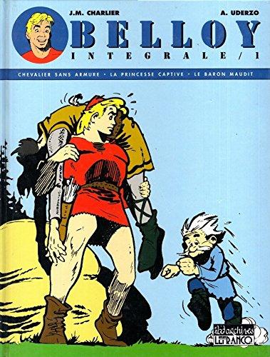 Belloy - Intégrale - 1 - Chevalier sans armure/La Princesse captive/Le Baron maudit