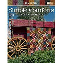 [(Simple Comforts : 12 Cozy Lap Quilts)] [By (author) Kim Diehl] published on (October, 2009)