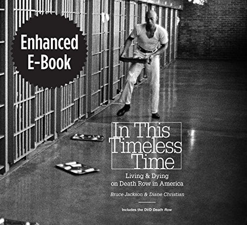 In This Timeless Time, Enhanced Ebook: Living and Dying on Death Row in America (Documentary Arts and Culture, Published in association with the Center ... at Duke University) (English Edition) (Supreme Court Foto)