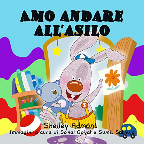 Amo andare all'asilo  (Italian Bedtime Collection)