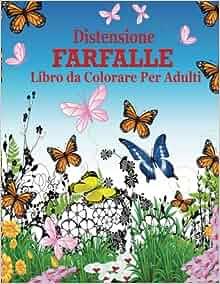 Distensione Farfalle Libro Da Colorare Per Adulti La Distensione