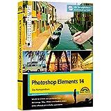 Photoshop Elements 15 - Das große Kompendium Buch - komplett in Farbe