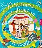 13 Histoires Maboules d'école qui rigole !