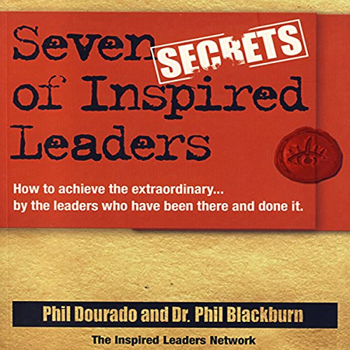Seven Secrets of Inspired Leaders  Audiolibri