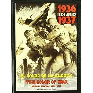 The Color of War: Spanish Civil War 1936-1939