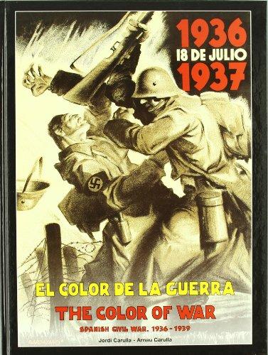 Color De La Guerra, El: Spanish Civil War 1936-1939 (Ed. Postermil S.l.) por Jordi Carulla