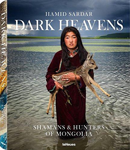 Dark Heavens. Shamans & hunters of Mongolia por Hamid Sardar
