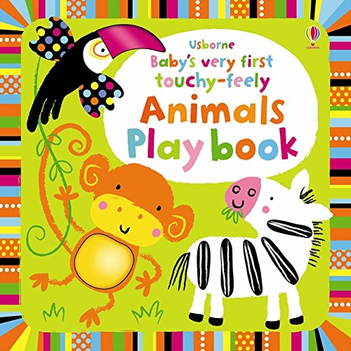 Baby's Very First Touchy. Feely Animals. Play Book por Fiona Watt
