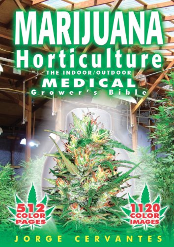Marijuana Horticulture: The Indoor/Outdoor Medical Grower's Bible (English Edition) -