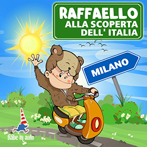 Raffaello alla scoperta dell'Italia - Milano. Avventura nell'atelier milanese  Audiolibri