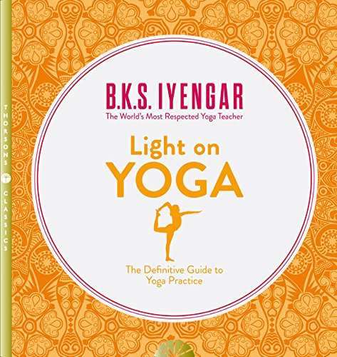 Light On Yoga. The Definitive Guide To Yoga Practice por K. S. Iyengar