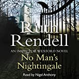 No Man's Nightingale: A Chief Inspector Wexford Mystery, Book 24 (Unabridged)