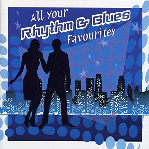 All Your Rhythm & Blues Favourites