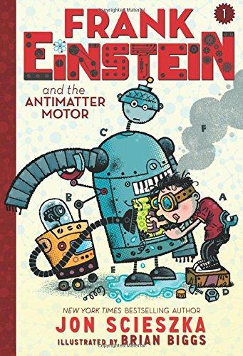Frank Einstein And The Antimatter Motor (Frank Einstein Series)
