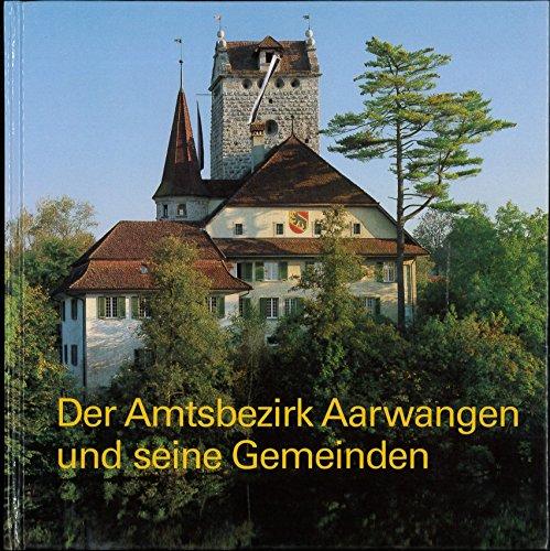 Der Amtsbezirk Aarwangen und seine Gemeinden