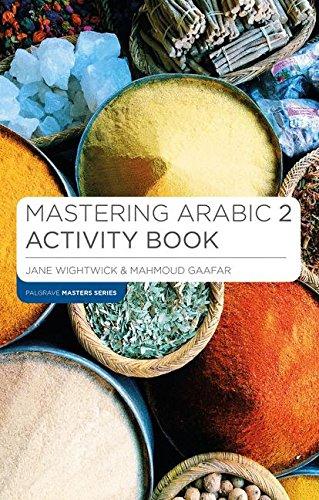 Mastering Arabic 2 Activity Book (Palgrave Master Series (Languages))