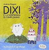 Scarica Libro Dixi e la sorpresina di compleanno Ediz illustrata (PDF,EPUB,MOBI) Online Italiano Gratis