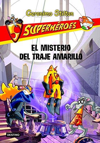 El misterio del traje amarillo: Superhéroes 6 por Geronimo Stilton