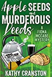Apple Seeds and Murderous Deeds (Fiona McCabe Mysteries Book 1) by Kathy Cranston